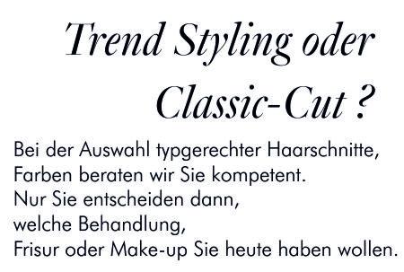 Trend Styling oder Classic Cut , Wir beraten undnur Du entscheidest