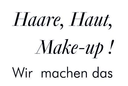 Haare. Haut, Make-up ! Wir machen Das